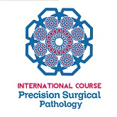 International Course: Precision Surgical Pathology